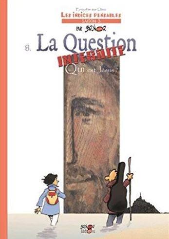 La question interdite. Qui est Jésus ? Les Indices-pensables